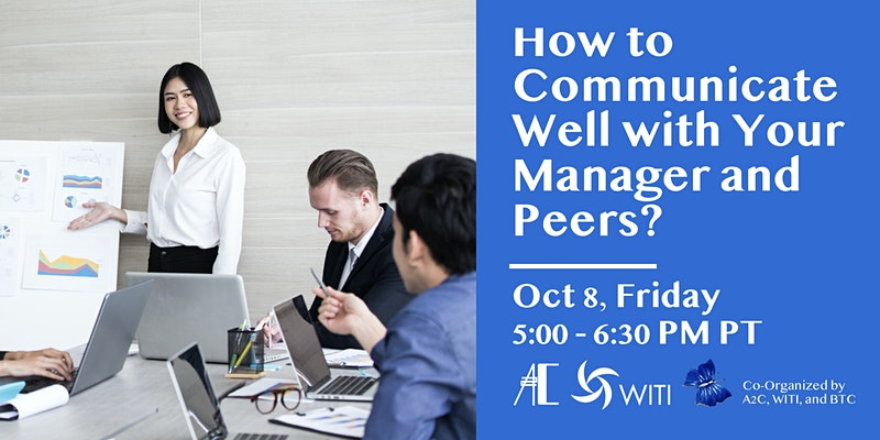 How to Communicate Well with Your Manager and Peers?